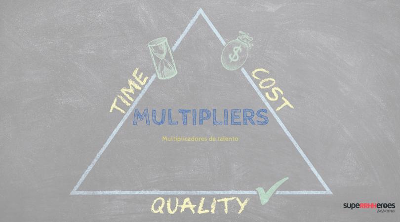 Los multipliers: multiplicadores de talento