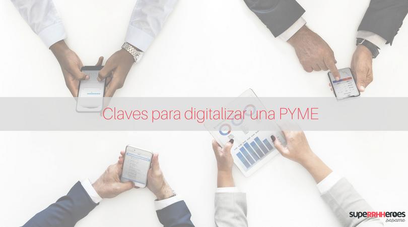 Claves para digitalizar una PYME y crecer en 2018