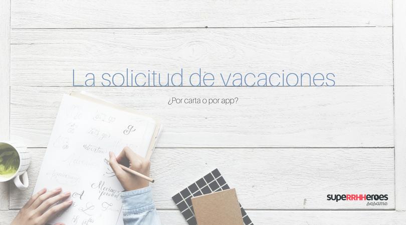 ¿Sustituimos la carta para solicitar vacaciones?