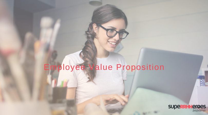 El Employee Value Proposition, ¿qué es?