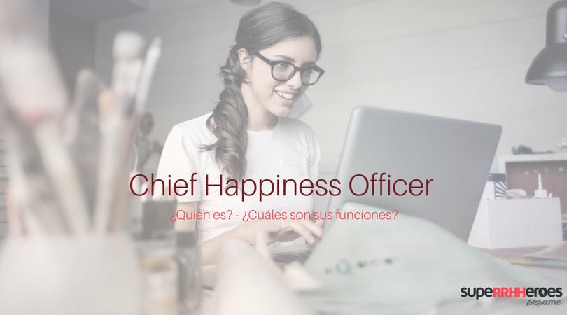 Chief Happiness Officer, ¿quién es?