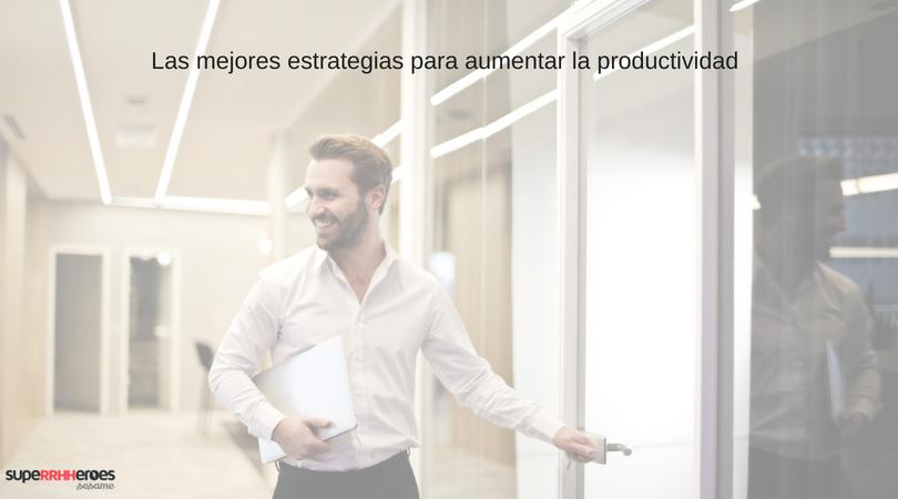 Estrategias para aumentar la productividad