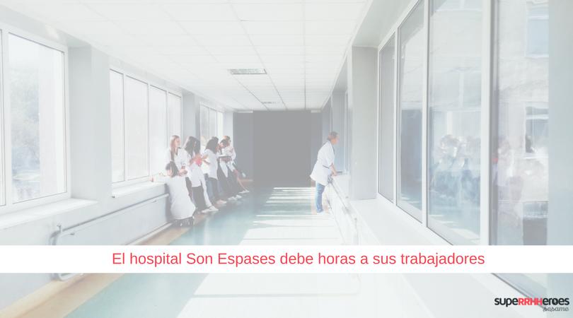 El hospital Son Espases debe horas a sus trabajadores