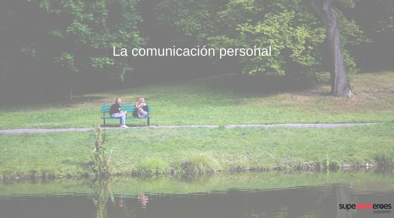 La importancia de la comunicación personal