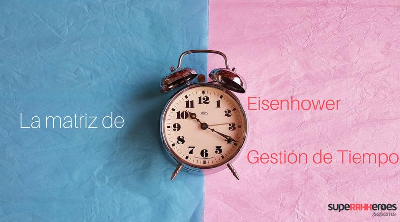 Matriz de Eisenhower para la gestión del tiempo