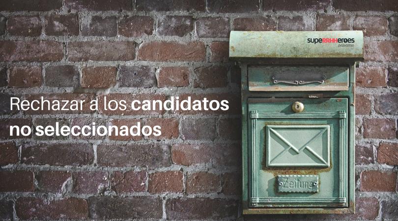 Cómo rechazar candidatos no seleccionados