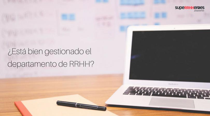 ¿Está bien gestionado el departamento de RRHH?