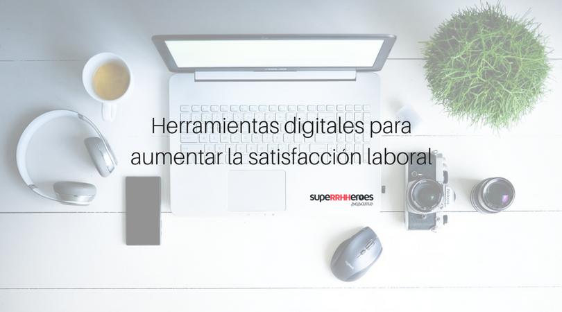 Herramientas digitales aumentan la satisfacción laboral