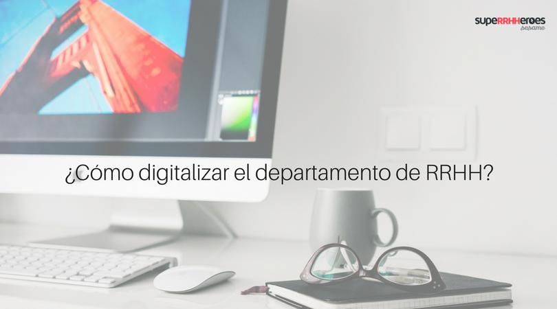 Cómo digitalizar el departamento de RRHH