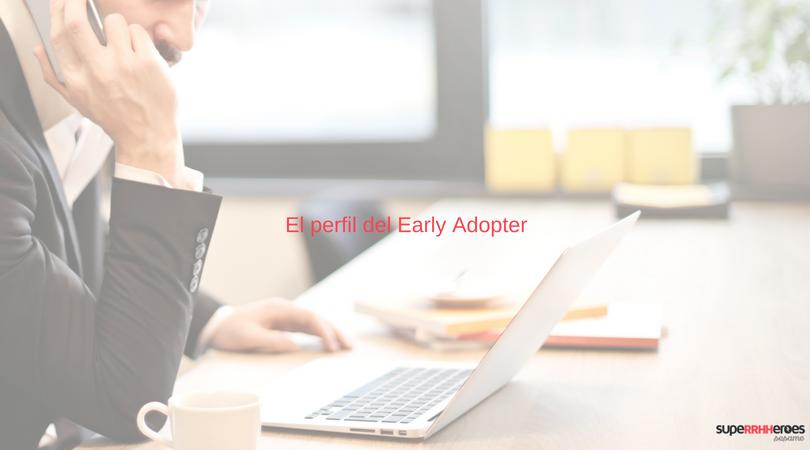¿Cuál es el perfil de Early Adopter?