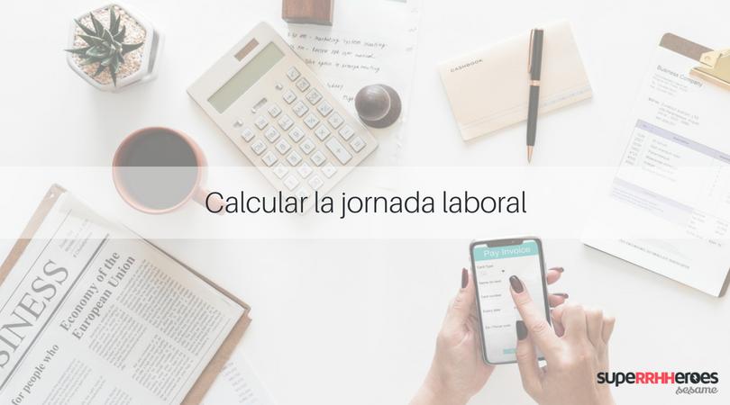 Cómo calcular la jornada laboral de los empleados
