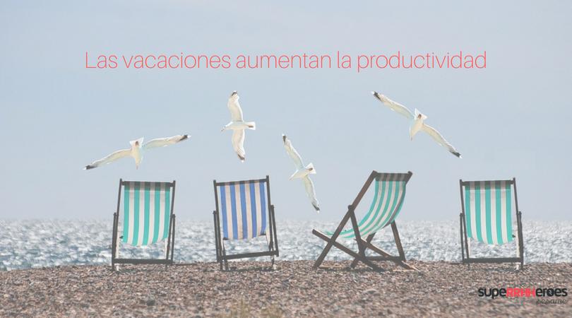 Las vacaciones aumentan la productividad