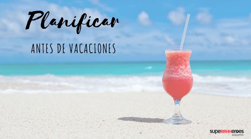 Planificar antes de vacaciones