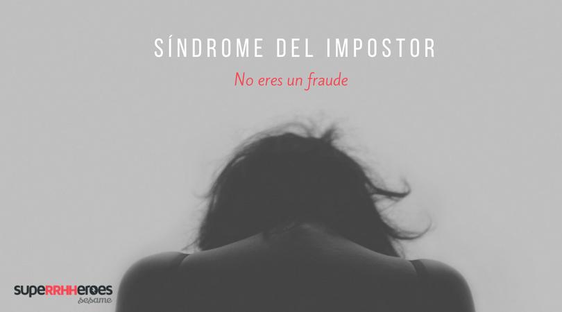 El síndrome del impostor: cómo combatirlo