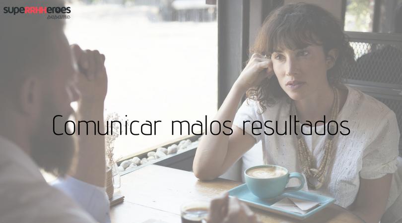 Cómo comunicar malos resultados a los empleados