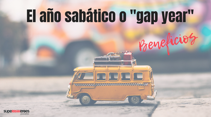 "Beneficios del año sabático o ""gap year"""