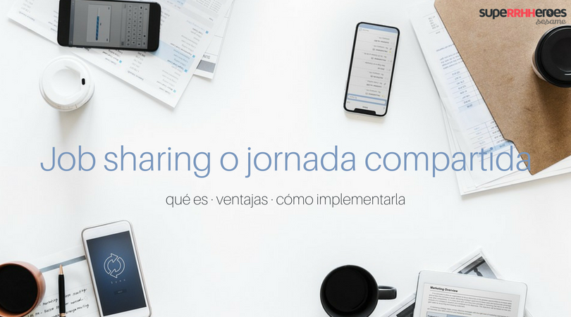 El Job sharing o jornada compartida
