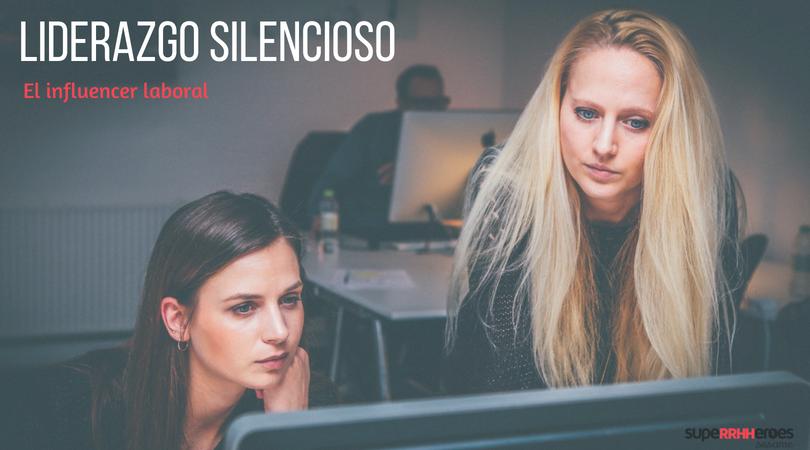 Líder silencioso: el influencer laboral