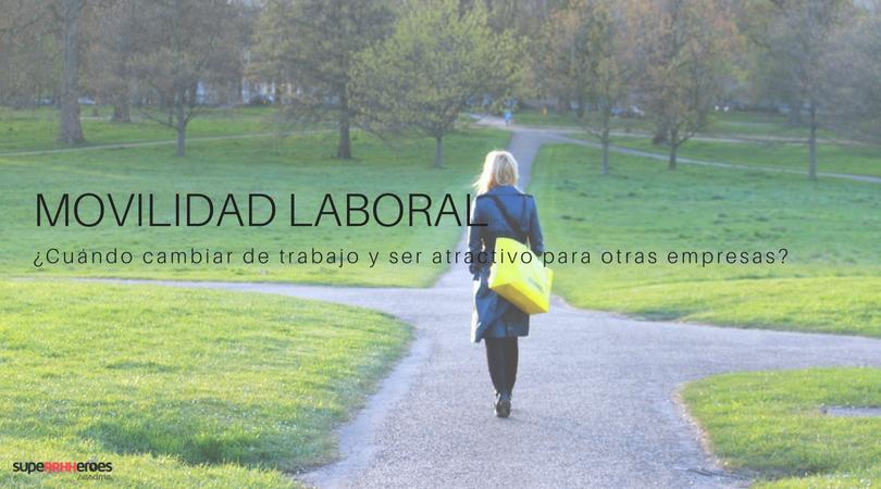 Movilidad laboral: ¿cuándo puedo cambiar de trabajo?