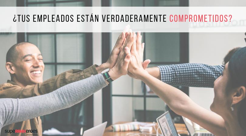 ¿Tienes empleados comprometidos con la empresa?