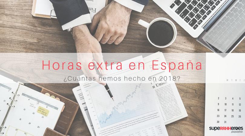 Las horas extras de los españoles en 2018