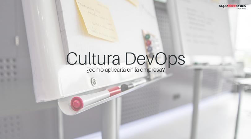 Cultura DevOps: ¿cómo la aplico en una empresa?