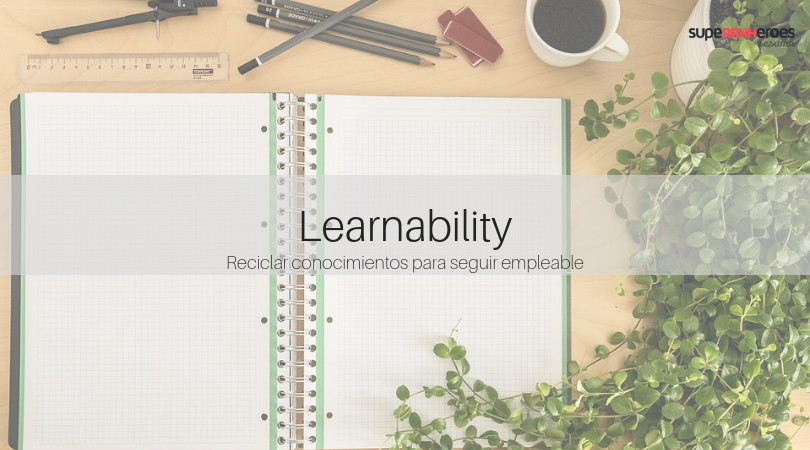 Learnability: aprender para ser empleable