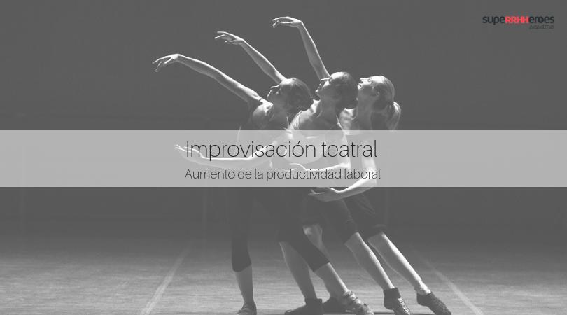 Aumentar la productividad laboral con la improvisación teatral