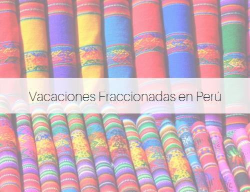 Vacaciones fraccionadas en Perú
