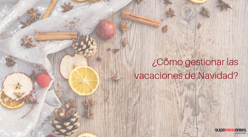 ¿Cómo gestionar las vacaciones de Navidad?