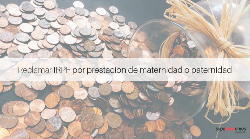 Reclamar el IRPF por prestación de maternidad
