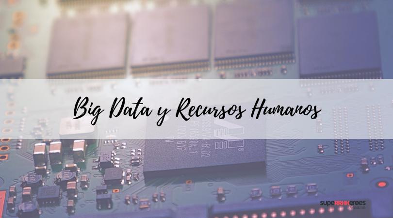 El Big Data cambiará el departamento de RRHH