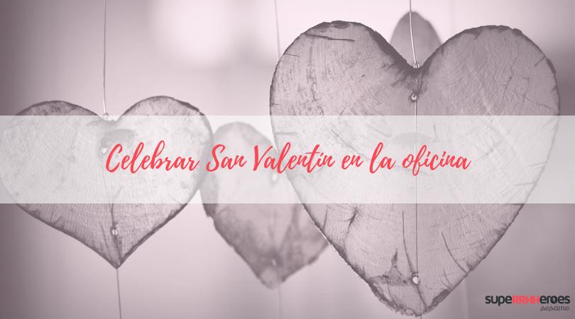 Celebrar San Valentín en la oficina