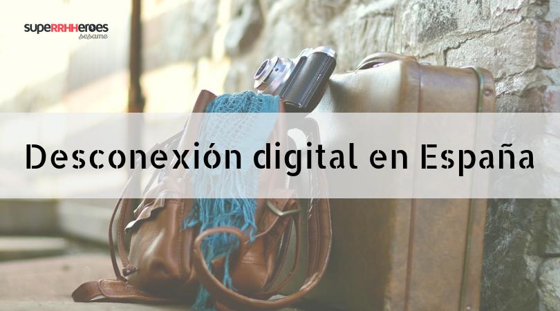 La desconexión digital en España, ya es una realidad