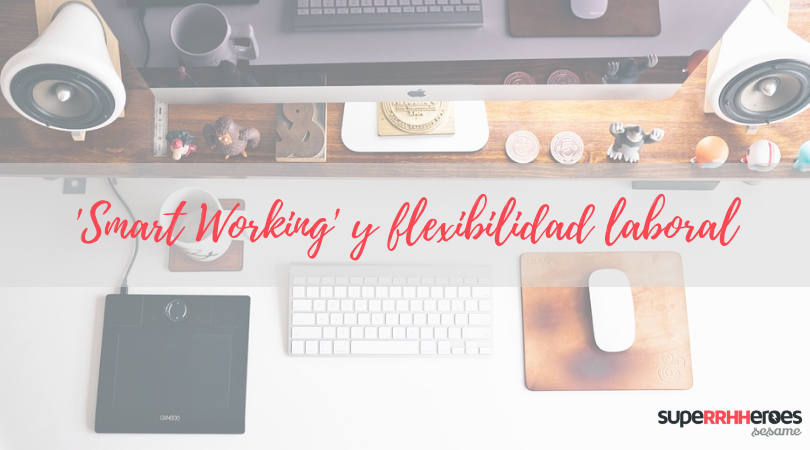 El 'smart working' una dimensión de la flexibilidad laboral