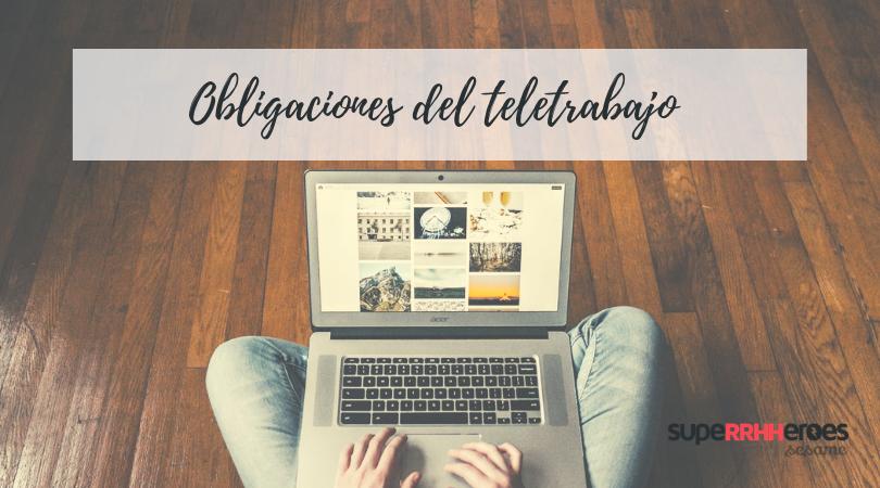 las exigencias y obligaciones del teletrabajo