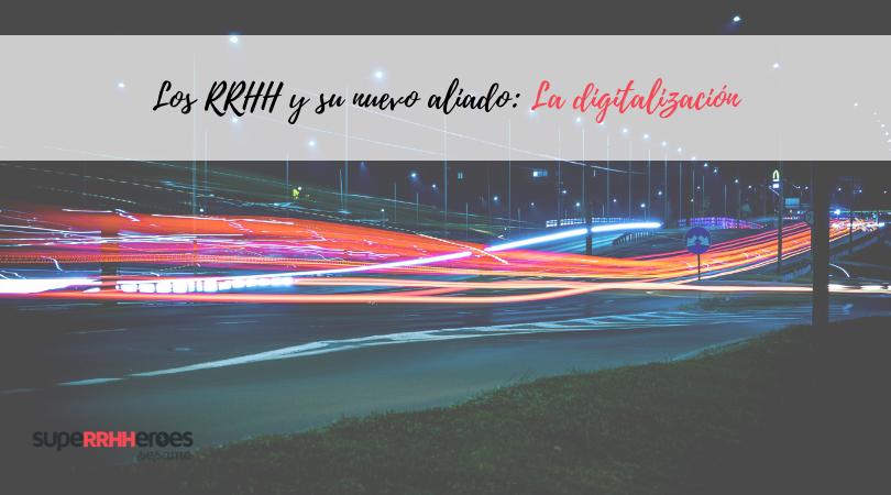 Los RRHH y su nuevo aliado: La digitalización