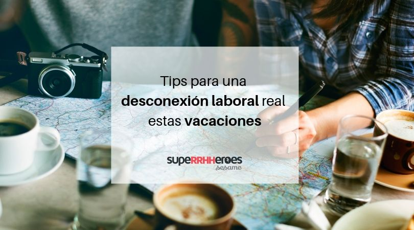 Tips para una desconexión laboral real estas vacaciones